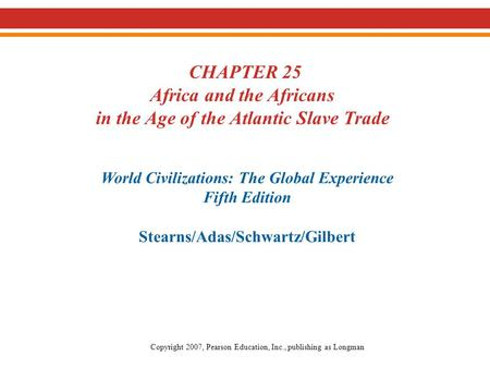 I. The Atlantic Slave Trade II