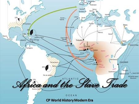 Africa and the Slave Trade CP World History Modern Era.