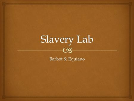 Slavery Lab Barbot & Equiano.