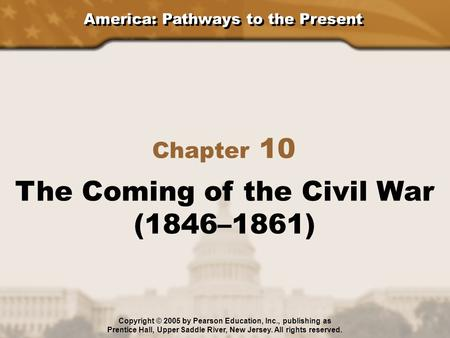 The Coming of the Civil War (1846–1861)