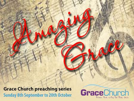 David Thompson Sunday 15 th September 2013 Amazing Grace Part 3: Grace that Sets you Free.