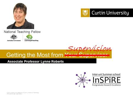 Curtin University is a trademark of Curtin University of Technology CRICOS Provider Code 00301J Associate Professor Lynne Roberts Getting the Most from.