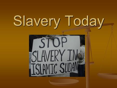 Slavery Today. Questions: 1. Is slavery a racial issue? 2. Have people ever enslaved others of their own race? 3. How were slaves used – purpose? 4. What.