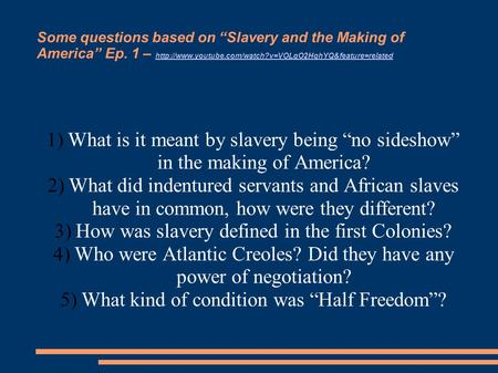 "Some questions based on ""Slavery and the Making of America"" Ep. 1 –"