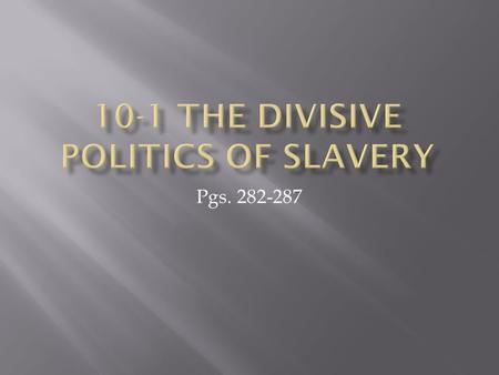 Pgs. 282-287.  Industry and Immigration in the North  Railroads, industry, telegraphs, immigrants  Opposed slavery  Competition for jobs (slaves would.