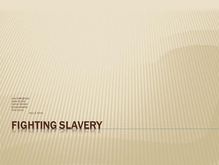 an analysis of the slavery and the anti slavery group called quakers Surprisingly, among the groups that found themselves embroiled in  this  position set abolitionists apart from earlier antislavery efforts, including quaker  ones, which had called for  anti-slavery society were quakers, and friends  such as john greenleaf  8 subsequent scholarly analysis has not advanced  much farther.