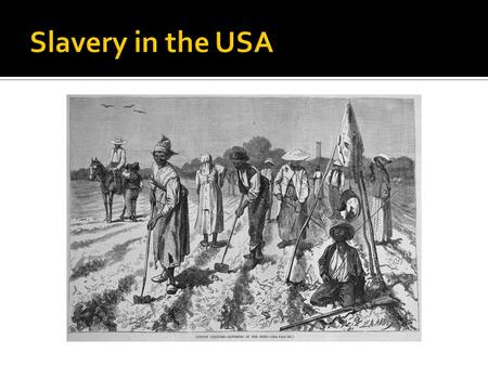 The first slaves arrived in Virginia around 1619, and slavery existed in America for the next 250 years.