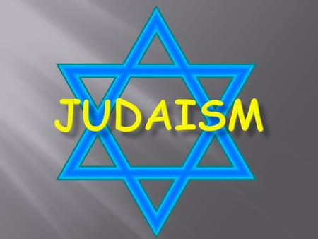 = where Judaism is practiced = where Judaism originated Israel.