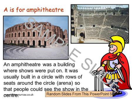 Www.ks1resources.co.uk An amphitheatre was a building where shows were put on. It was usually built in a circle with rows of seats around the circle (arena)