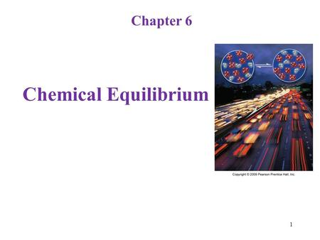 Chapter 6 Chemical Equilibrium.