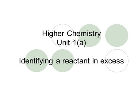 Higher Chemistry Unit 1(a) Identifying a reactant in excess.