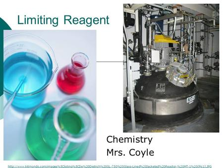 Limiting Reagent Chemistry Mrs. Coyle