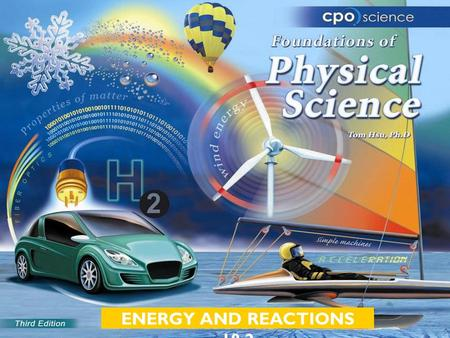 ENERGY AND REACTIONS 18.2. Chapter Eighteen: Energy and Reactions  18.1 Energy and Chemical Reactions  18.2 Chemical Reaction Systems  18.3 Nuclear.
