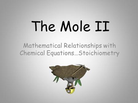Mathematical Relationships with Chemical Equations…Stoichiometry