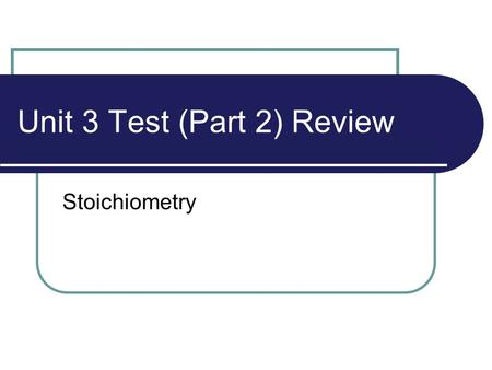 Unit 3 Test (Part 2) Review Stoichiometry. Balancing Equations Balance the following chemical equation: ____ Ag 2 O  ____ Ag + ____O 2.