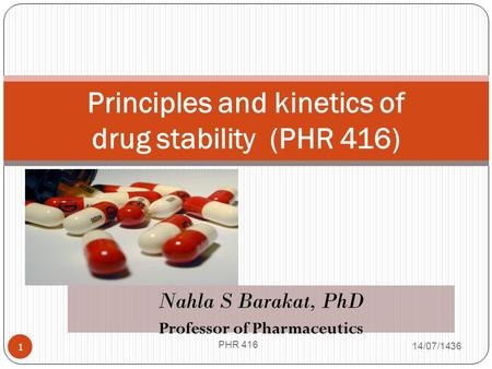 Principles and kinetics of drug stability (PHR 416)