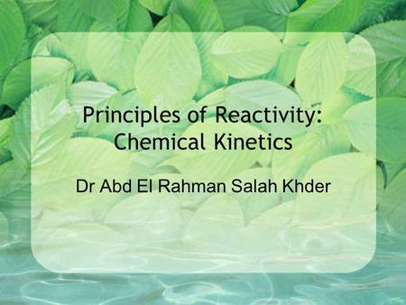 Principles of Reactivity: Chemical Kinetics