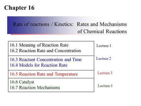 Chapter 16 Rate of reactions / Kinetics: Rates and Mechanisms