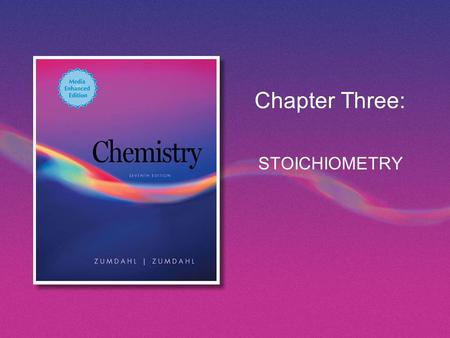 Chapter Three: STOICHIOMETRY.