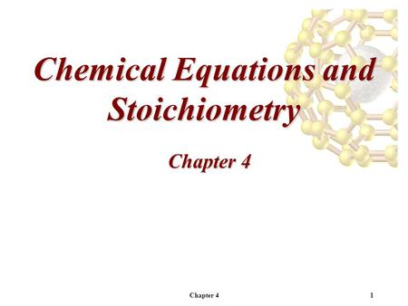 Chapter 41 Chemical Equations and Stoichiometry Chapter 4.