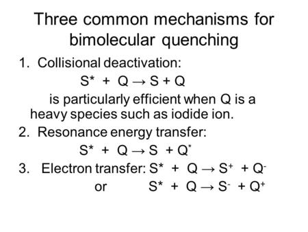 Three common mechanisms for bimolecular quenching