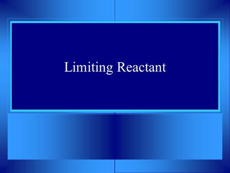 Limiting Reactant. + ? 2B + S ?