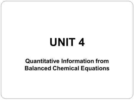 Unit 4 Lecture 4 - Limiting Reactants