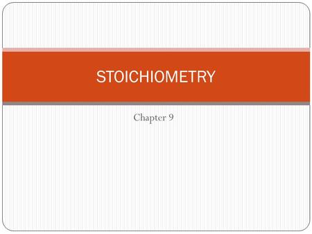 Chapter 9 STOICHIOMETRY. What's it mean? Greek stoikheion, meaning elementelement metron, meaning measuremeasure In English….chemical recipe.