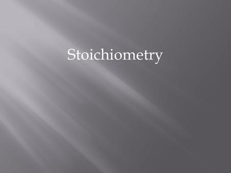 Stoichiometry.  ¾ cup sugar  3 cups flour  ½ cup butter  3 Tbls baking soda  Yield: 38 cookies  How many dozen cookies can you make if you only.