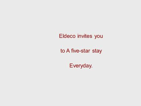 Eldeco invites you to A five-star stay Everyday..