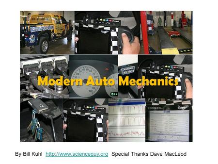 Modern Auto Mechanics By Bill Kuhl  Special Thanks Dave MacLeodhttp://www.scienceguy.org.