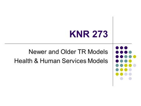 KNR 273 Newer and Older TR Models Health & Human Services Models.