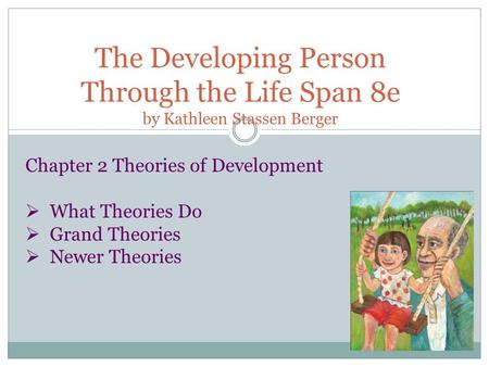 Chapter 2 Theories of Development What Theories Do Grand Theories