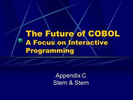The Future of COBOL A Focus on Interactive Programming Appendix C Stern & Stern.