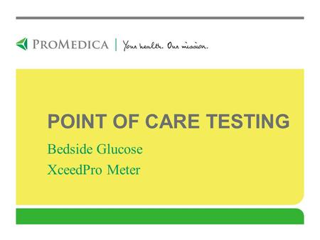 Bedside Glucose XceedPro Meter POINT OF CARE TESTING.
