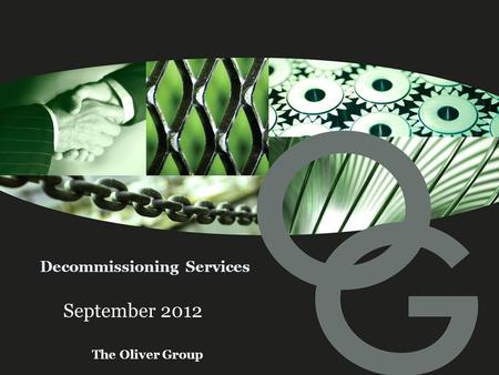 The Oliver Group Decommissioning Services September 2012.