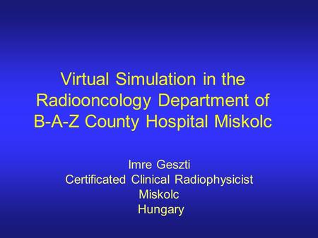 Imre Geszti Certificated Clinical Radiophysicist Miskolc Hungary