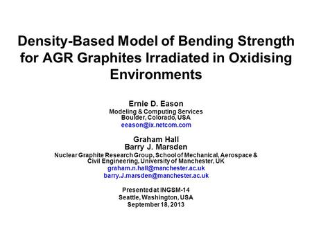 Density-Based Model of Bending Strength for AGR Graphites Irradiated in Oxidising Environments Ernie D. Eason Modeling & Computing Services Boulder, Colorado,