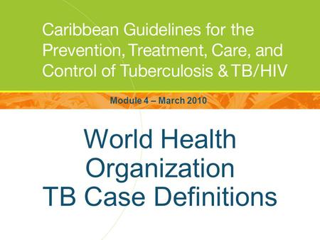 World Health Organization TB Case Definitions