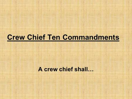 Crew Chief Ten Commandments A crew chief shall…. Confirm game Confirm status of umpire Conduct a pre game Know the proper mechanics Know the rules Know.