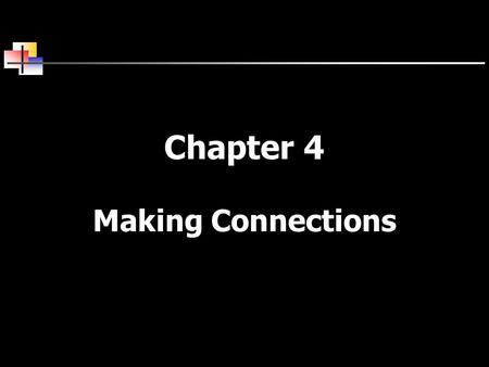 Chapter 4 Making Connections. 2 Introduction  Examine the interface between a computer and a device. This interface occurs at the physical layer.  Connecting.