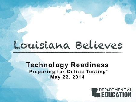 "Technology Readiness ""Preparing for Online Testing"" May 22, 2014."