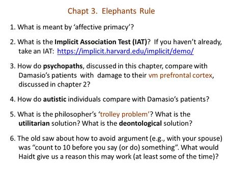 Chapt 3. Elephants Rule 1. What is meant by 'affective primacy'?