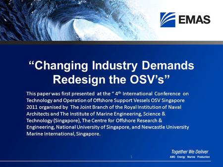 """Changing Industry Demands Redesign the OSV's"" 1 This paper was first presented at the "" 4 th International Conference on Technology and Operation of Offshore."