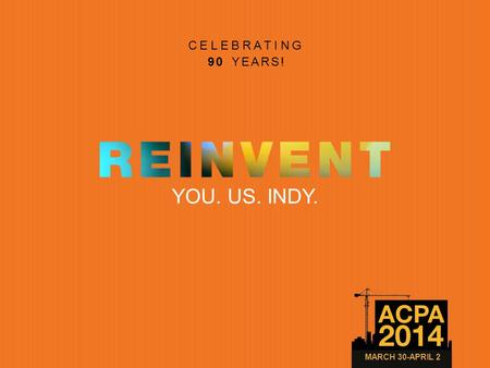 YOU. US. INDY. MARCH 30-APRIL 2 CELEBRATING 90 YEARS!