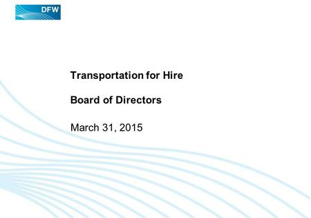 DRAFT Transportation for Hire Board of Directors March 31, 2015.