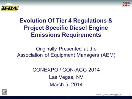 1 1 www.conexpoconagg.com Evolution Of Tier 4 Regulations & Project Specific Diesel Engine Emissions Requirements Originally Presented at the Association.