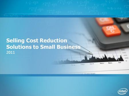 1 Selling Cost Reduction Solutions to Small Business 2011.