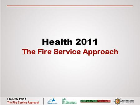 Health 2011 The Fire Service Approach. Spencer Payne Warwickshire Observatory THE EFFECTIVE TARGETING OF SHARED CUSTOMERS.