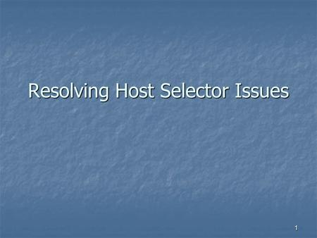 1 Resolving Host Selector Issues. 2 Table of Contents Page 3 - 6: User unable to connect to an account. Page 7: Host Selector crashing. Page 8 - 9: Saving.
